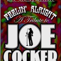 Feelin' Alright: A Tribute to Joe Cocker by Mick Sterling