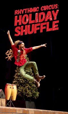 Rhythmic Circus: The Holiday Shuffle