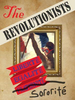 The Revolutionists - by Lauren Gunderson