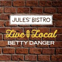 Live & Local at Jules': Betty Danger