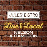 Live & Local at Jules': Nelson & Hamilton