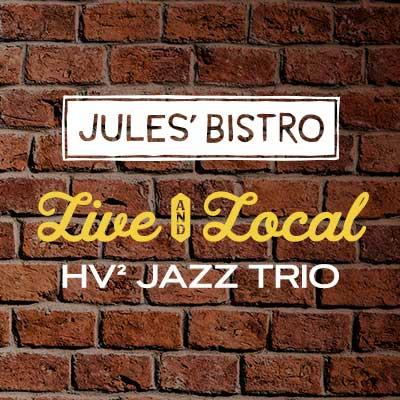 Live & Local at Jules': HV² Jazz Trio