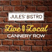 Live & Local at Jules': Cannery Row
