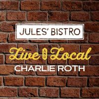 Live & Local at Jules': Charlie Roth