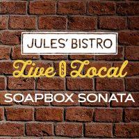 Live & Local at Jules': Soapbox Sonata