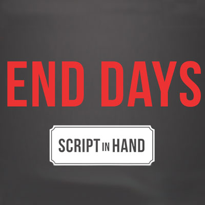 Script in Hand: END DAYS