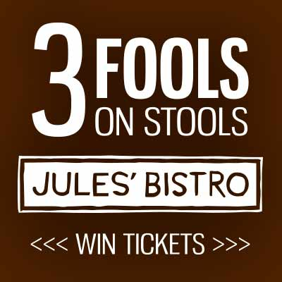 3 Fools on Stools - Win Tickets! - Dinner & Show