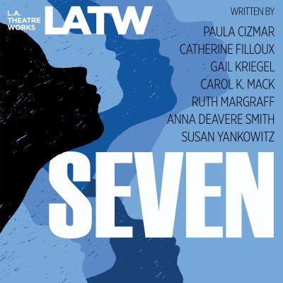 LA Theatre Works presents SEVEN