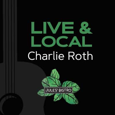 Live & Local at Jules': Charlie Roth