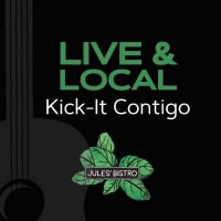Live & Local at Jules': Kick-It Contigo