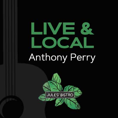 Live & Local at Jules': Anthony Perry