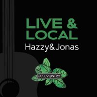 Live & Local at Jules': Hazzy&Jonas