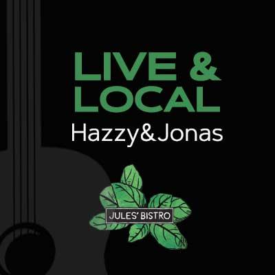 Live & Local at Jules': Hazzy&Jonas