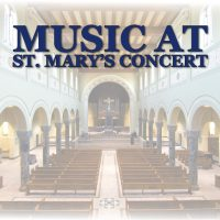 Music at St. Mary's Concert