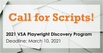 Call for Scripts | 2021 VSA Playwright Discover Pr...