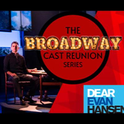 "The Broadway Cast Reunion Series: ""Dear Evan Hanse..."