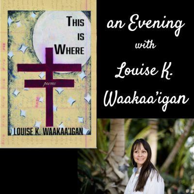 an Evening with Louise K. Waakaa'igan
