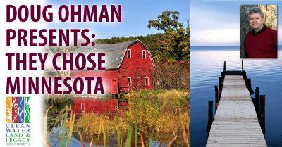 Doug Ohman presents: They Chose Minnesota