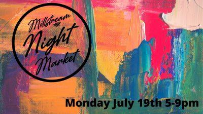 Millstream Night Market July 19