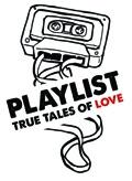 Playlist: True Tales of Love