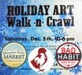 Holiday Art Walk-n-Crawl ~ Art Crawl