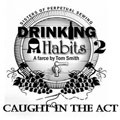 Auditions: Drinking Habits 2, Caught in the Act